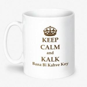 keep_calm_and_kalk_bana_bi_kahve_koy_kupa_bardak-25578_600_600