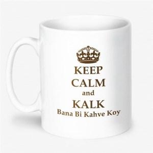 keep_calm_and_kalk_bana_bi_kahve_koy_kupa_bardak_500